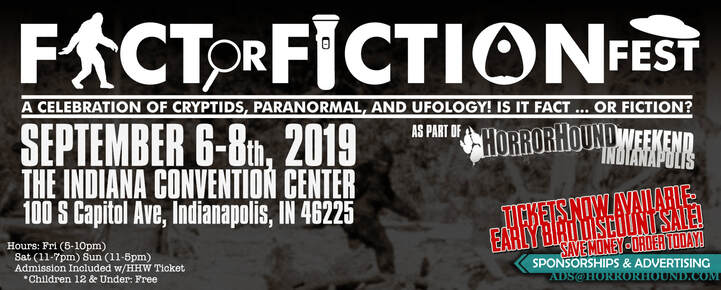 Fact or Fiction Fest - Horrorhound weekend - Indianapolis, IN 2019