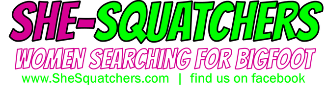 SHE-Squatchers - Women Searching For Bigfoot - First All Female Team in Midwest! - SheSquatchers.com