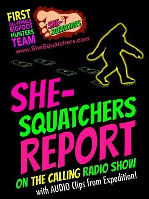 All-Female Bigfoot Expedition via SheSquatchers Report - TheCallingRadioShow.com